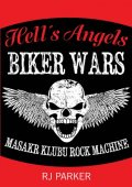 Parker RJ: Hells Angels Války motorkářů - Masakr klubu Rock Machine