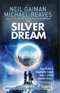 Gaiman Neil: The Silver Dream