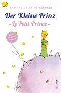 de Saint-Exupéry Antoine: Der kleine Prinz / Le Petit Prince: Zweisprachige Ausgabe Französisch-Deuts