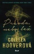 Hooverová Colleen: Pravda, nebo lež