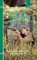 Sobotka Richard: Plný batoh pytláckých příběhů IV - Příběhy z beskydských hor, lesů, údolí a