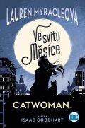 Myracleová Lauren: Catwoman - Ve svitu Měsíce