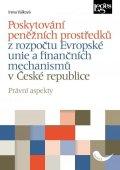 Válková Irena: Poskytování peněžních prostředků z rozpočtu Evropské unie a finančních mech