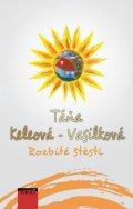 Keleová-Vasilková Táňa: Rozbité štěstí