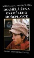 Konkolski Richard: Osamělá žena osamělého mořeplavce - Plavby za dobrodružstvím + DVD Osamělý