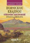 Grezlová Otilie K.: Tajemné stezky - Hornickou krajinou středního Krušnohoří
