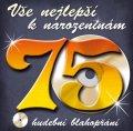 neuveden: Vše nejlepší k narozeninám! 75 - Hudební blahopřání - CD