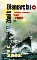 Schofield B. B.: Zánik Bismarcku - Odvážná operace, triumf a tragédie