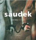 Saudková Sára, Saudek Jan: Pouta lásky / Chains of love