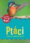 Haag Holger: Ptáci - Poznej 85 zajímavých druhů
