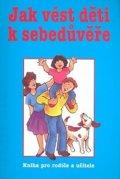 Clemes H., Bean M. R.: Jak vést děti k sebedůvěře