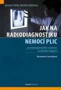 Polák Jaroslav, Vašáková Martina: Jak na radiodiagnostiku nemocí plic