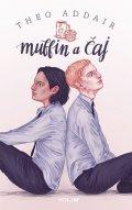 Addair Theo: Muffin a čaj