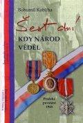 Kobliha Bohumil: Šest dní kdy národ věděl - Pražské povstání 1945