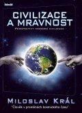 Král Miloslav: Civilizace a mravnost