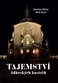 Mikule Stanislav, Šustr Milan: Tajemství žďárských kostelů