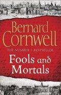 Cornwell Bernard: Fools and Mortals