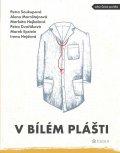 Soukupová Petra, Mornštajnová Alena, Dvořáková Petra, Epstei: V bílém plášti