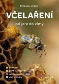 Urban Miroslav: Včelaření od jara do zimy