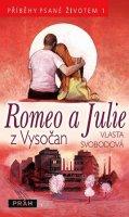 Svobodová Vlasta: Romeo a Julie z Vysočan - Příběhy psané životem 1