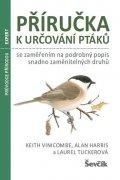Vinicombe Keith: Příručka k určování ptáků se zaměřením na podrobný popis snadno zaměnitelný