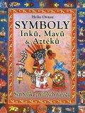 Owusu Heike: Symboly Inků, Mayů a Aztéků - Symbolika zmizelých národů