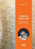 Harrisová Gabby: Dotkni se zvířecí duše - Jak poznávat zvířata nejen hlavou, ale i srdcem