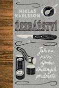 Karlsson Niklas: Řezbářství - Jak na ruční výrobu dřevěných předmětů