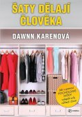 Karenová Dawnn: Šaty dělají člověka - Jak vám psychologie módy může pomoci osvojit si svůj