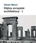 Mencl Václav: Dějiny evropské architektury I.