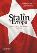Snyder Timothy, Brandon Ray: Stalin a Evropa - Napodobit a ovládnout, 1928–1953