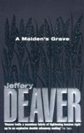 Deaver Jeffery: A Maiden´s Grave