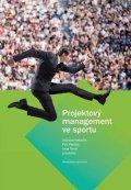 Rektořík Jaroslav, Nová Jana, Pirožek Petr,: Projektový management ve sportu