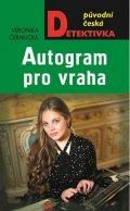 Černucká Veronika: Autogram pro vraha