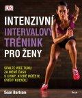 Bartram Sean: Intenzivní intervalový trénink pro ženy - Spalte více tuku za méně času s c