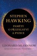 Mlodinow Leonard: Stephen Hawking - Paměti o přátelství a fyzice