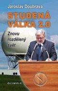 Doubrava Jaroslav: Studená válka 2.0 - Znovu rozdělený svět