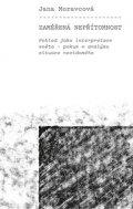 Moravcová Jana: Zaměřená nepřítomnost - Pohled jako interpretace světa - pokus o analýzu si