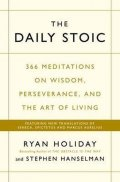 Holiday Ryan: The Daily Stoic : 366 Meditations on Wisdom, Perseverance, and the Art of L