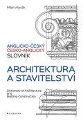 Hanák Milan: Anglicko-český a česko-anglický slovník - Architektura a stavitelství