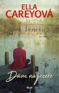 Careyová Ella: Dům na jezeře