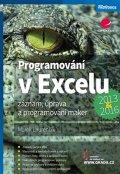 Laurenčík Marek: Programování v Excelu 2013 a 2016 - Záznam, úprava a programování maker