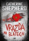 Shepherdová Catherine: Vražda na blatech