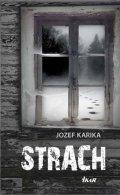 Karika Jozef: Strach