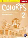 Nagy Erika, Seres Krisztina,: Colores 2 - Kurz španělského jazyka - pracovní sešit