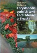Štefáček Stanislav: Encyklopedie vodních toků Čech, Moravy a Slezska