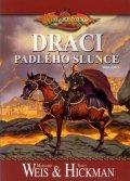 Weis Margaret, Hickman Tracy: DragonLance - Draci padlého slunce