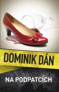 Dán Dominik: Na podpatcích