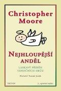 Moore Christopher: Nejhloupější anděl