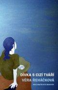 Řeháčková Věra: Dívka s cizí tváří